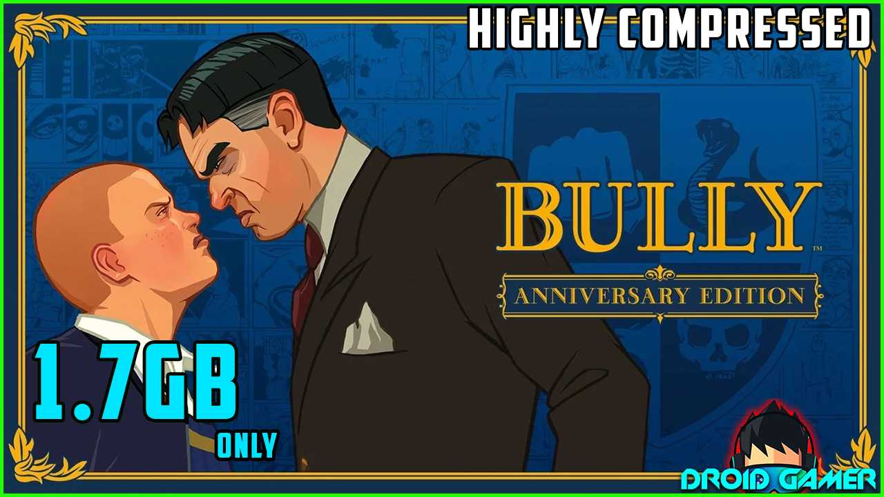 Download Bully Anniversary Edition In Compressed Size For Android